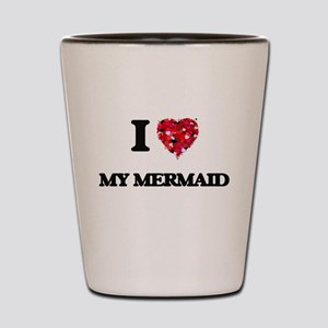I Love My Mermaid Shot Glass